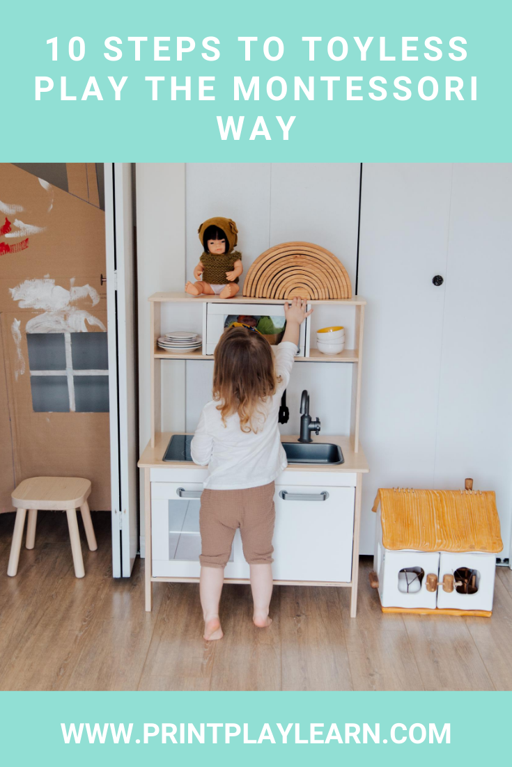 10 steps to toyless play the Montessori way printplaylearn