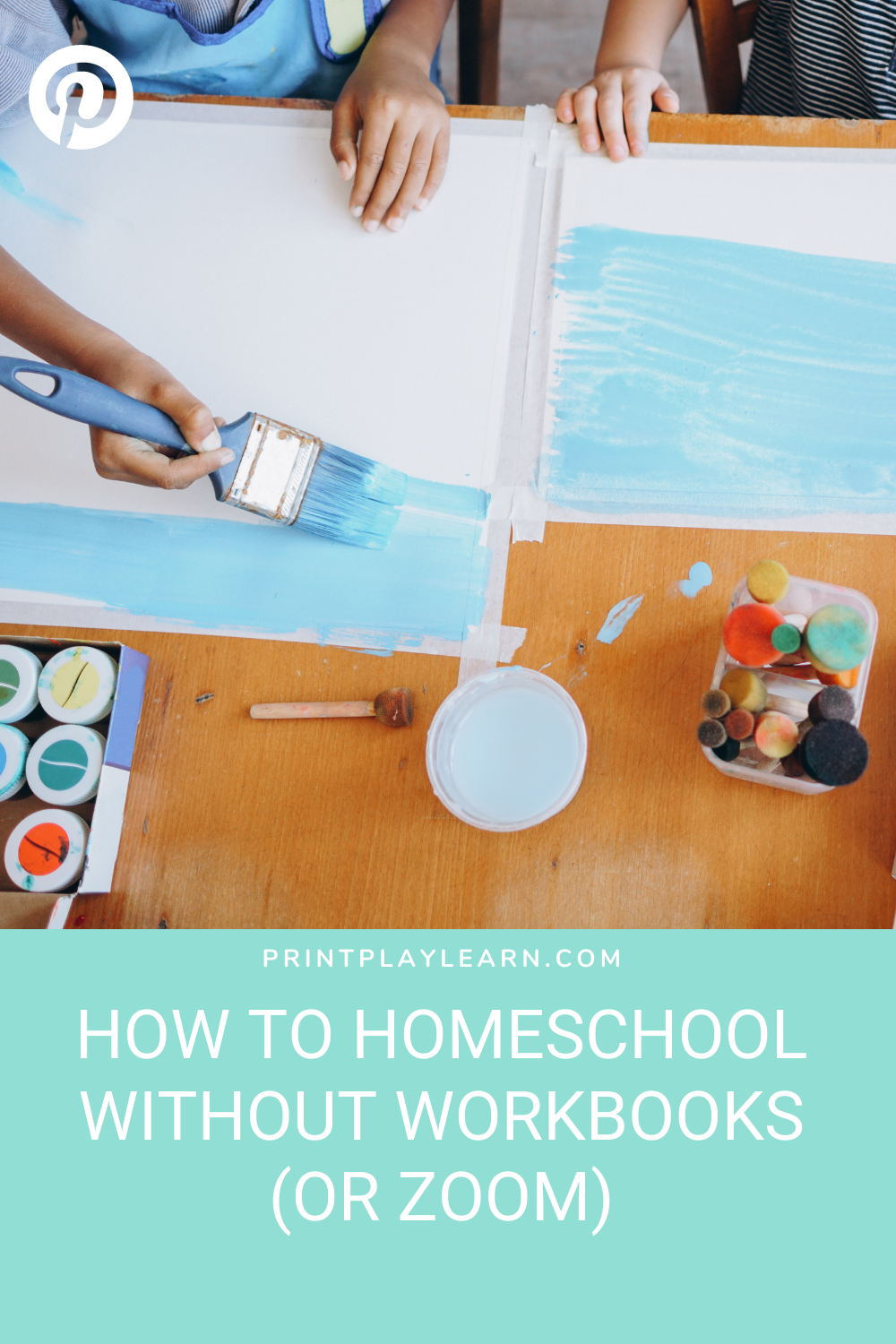 HOW TO HOMESCHOOL WITHOUT WORKBOOKS (OR ZOOM) printplaylearn
