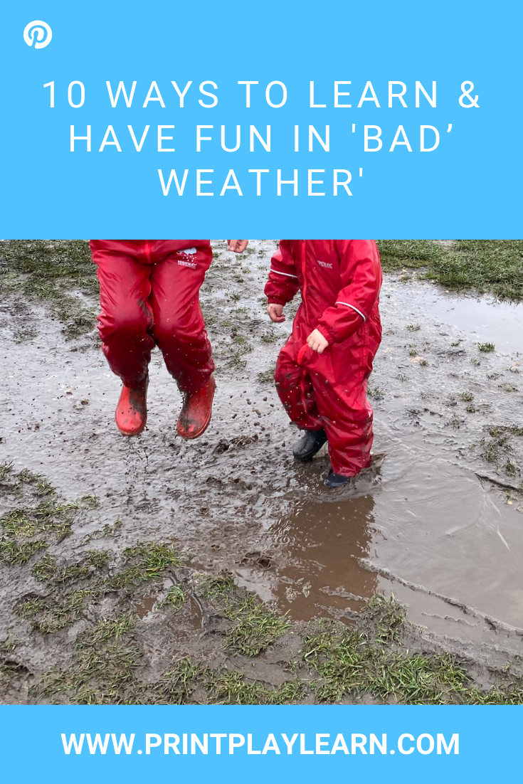 10 Ways to Learn & Have Fun in 'Bad' Weather' printplaylearn