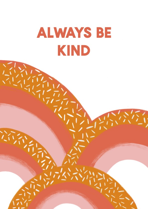 orange rainbows with pink and wording always be kind by elle poulson for print play learn